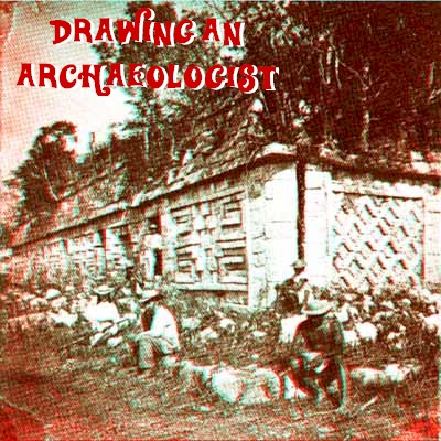3-D drawing an archaeologist banner; for more information on this 1875 image, click here