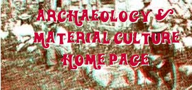 Return to Archaeology and Material Culture Home Page